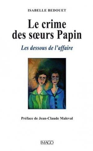 Le crime des soeurs Papin. Les dessous de l'affaire - Imago (éditions) - 9782849528730 -
