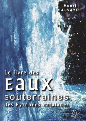 Le livre des eaux souterraines des Pyrénées catalanes - trabucaire - 9782849741054 -