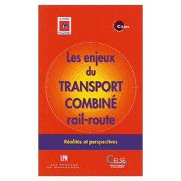 Les enjeux du transport combiné rail-route - celse - 9782850091995 -