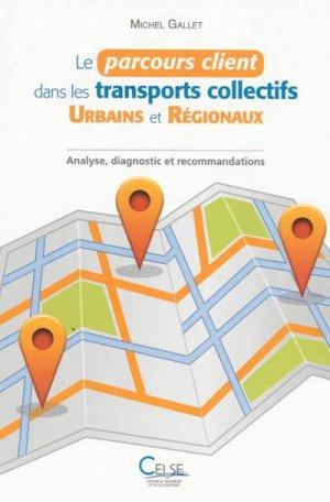 Le parcours client dans les transports collectifs urbains et régionaux - celse - 9782850093609 -
