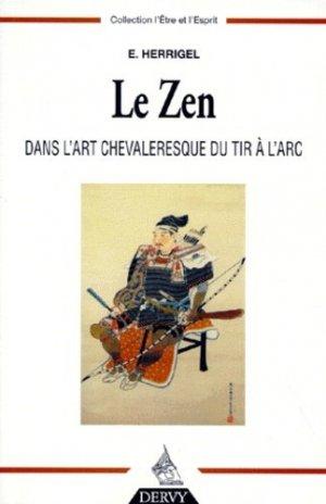 Le Zen dans l'art chevaleresque du tir à l'arc - Dervy - 9782850769313 -