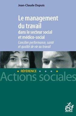 Le management du travail dans le secteur social et médico-social - esf editeur - 9782850863141 -