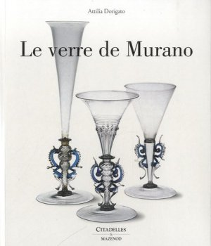 Le verre de Murano - Citadelles et Mazenod - 9782850885570 -
