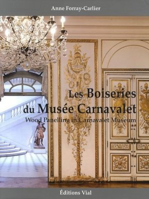 Les boiseries du Musée Carnavalet - vial - 9782851011473 -