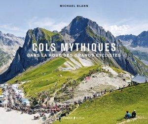 Les cols mythiques - Dans la roue des grands cyclistes - epa - 9782851208712 -