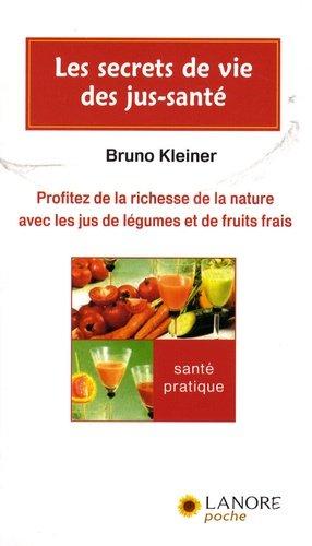 Les secrets de vie des jus-santé - Fernand Lanore - 9782851573261 -