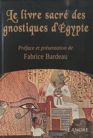 Le livre sacré des gnostiques d'Egypte - Fernand Lanore - 9782851576224 -