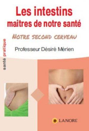 Les intestins maîtres de notre santé - fernand lanore - 9782851577566 -