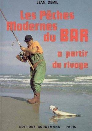 Les pêches modernes du bar à partir du rivage - bornemann - 9782851821799 -