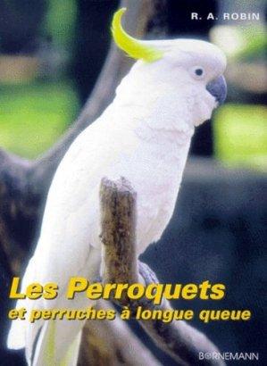 Les perroquets et les perruches à longue queue - bornemann - 9782851826282 -