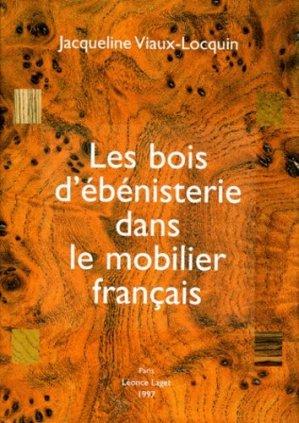 Les bois d'ébénisterie dans le mobilier français - Léonce Laget - 9782852041172 -