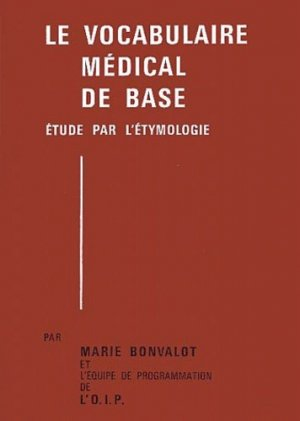 Le vocabulaire médical de base : 2 volumes - oip - 9782853100021 -
