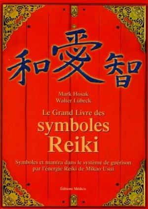 Le grand livre des symboles Reiki. Symboles et mantra dans le système de guérison par l'énergie Reiki de Mikao Usui - Médicis - 9782853272506 -