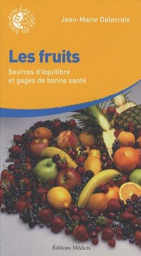 Les fruits. Sources d'équilibre et gages de bonne santé - Médicis - 9782853273817 -