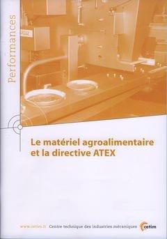 Le matériel agroalimentaire et la directive ATEX - cetim - 9782854007367 -