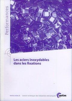 Les aciers inoxydables dans les fixations - cetim - 9782854009095 -
