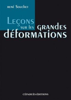 Leçons sur les grandes déformations - cepadues - 9782854285475 -