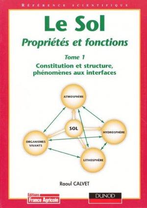 Le sol - Propriétés et fonctions Tome 1 - france agricole / dunod - 9782855570822 -