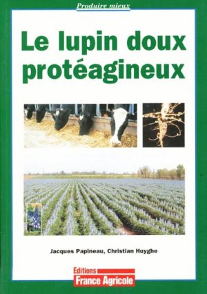 Le lupin doux protéagineux - france agricole - 9782855571126 -