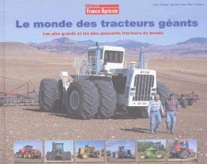 Le monde des tracteurs géants - france agricole - 9782855571133 -