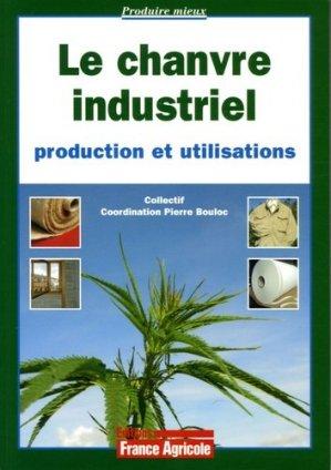 Le chanvre industriel production et utilisations - france agricole - 9782855571300 -