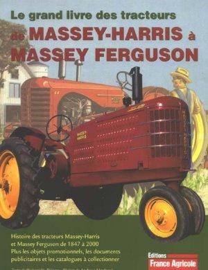 Le grand livre des tracteurs de Massey-Harris à Massey Ferguson - france agricole - 9782855571478 -