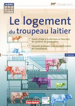 Le logement du troupeau laitier - france agricole - 9782855572086 -