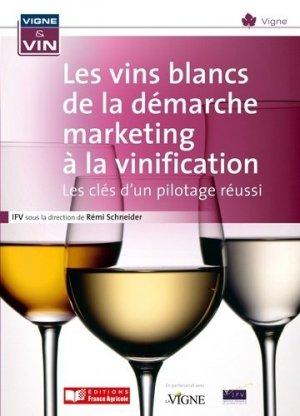 Les vins blancs de la démarche marketing à la vinification - france agricole - 9782855572598 -