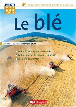 Le blé-france agricole-9782855574820