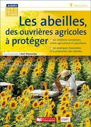 Les abeilles, des ouvrières agricoles à protéger - france agricole - 9782855575537 -