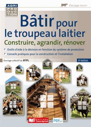 Bâtir pour le troupeau laitier - france agricole - 9782855575780 -