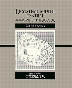 Le système auditif central - inserm - 9782855985251 -