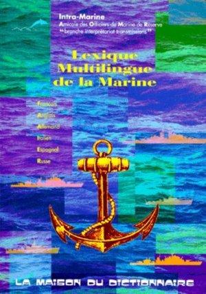 Lexique multilingue de la marine. Français, Anglais, Allemand, Italien, Espagnol, Russe - La Maison du Dictionnaire - 9782856080603 -
