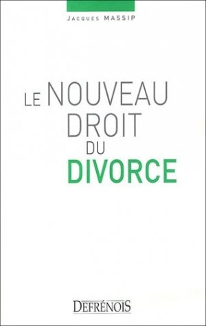 Le nouveau droit du divorce - Répertoire Defrénois - 9782856230794 -