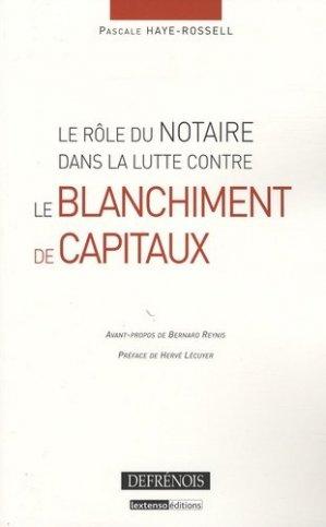 Le rôle du notaire dans la lutte contre le blanchiment de capitaux - Répertoire Defrénois - 9782856231456 -