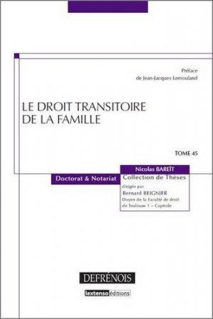 Le droit transitoire de la famille - Répertoire Defrénois - 9782856231821 -