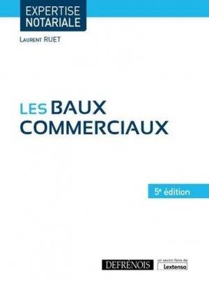Les baux commerciaux. 5e édition - Répertoire Defrénois - 9782856233719 -