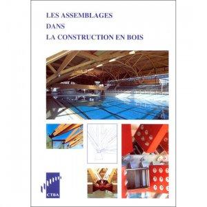 Les assemblages dans la construction en bois - fcba - 9782856840320 -
