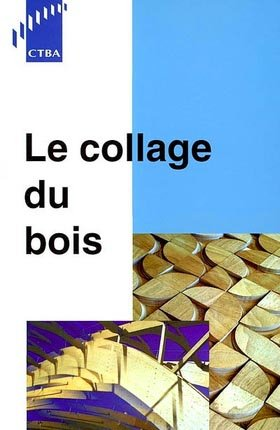 Le collage du bois - fcba - 9782856840511 -