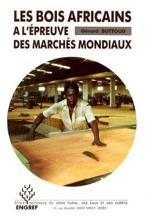 Les bois africains à l'épreuve des marchés mondiaux - agroparistech - 9782857100324 -