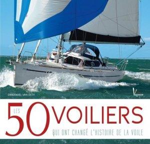 Les 50 voiliers qui ont changé l'histoire de la voile - vagnon - 9782857259602 -
