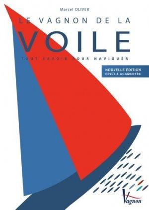 Le Vagnon de la voile. Tout savoir pour naviguer, Edition revue et augmentée - vagnon - 9782857259701 -