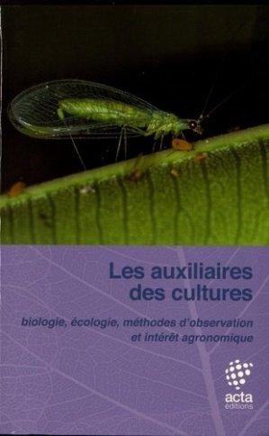 Les auxiliaires des cultures : entomophages, acariphages et entomopathogènes - acta - 9782857942832 -