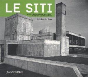 Le SITI. Paris/Issy-les-Moulineaux, atelier de Montrouge 1960-1967 - Editions Jean-Michel Place - 9782858939251 -