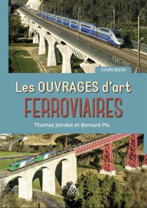 Les ouvrages d'art ferroviaires - presses de l'ecole nationale des ponts et chaussees - 9782859785130 -