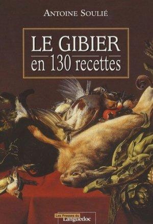 Le gibier en 130 recettes - Nouvelles Presses du Languedoc - 9782859983208 -