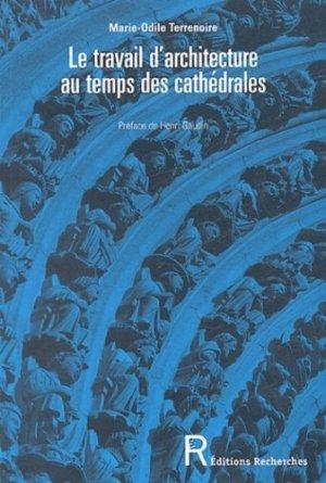Le travail d'architecture au temps des cathédrales. Savoirs et savoir-faire - Recherches éditions - 9782862220390 - https://fr.calameo.com/read/005884018512581343cc0