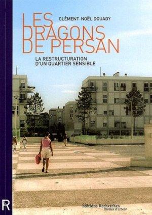 Les dragons de Persan. La restructuration d'un quartier sensible - Recherches éditions - 9782862220482 -