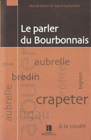 Le parler du Bourbonnais - Christine Bonneton - 9782862534756 -