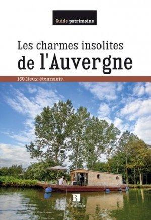 Les charmes insolites de l'Auvergne. 150 lieux étonnants - Christine Bonneton - 9782862536439 -